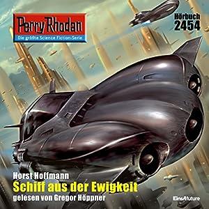 Schiff aus der Ewigkeit (Perry Rhodan 2454) Hörbuch