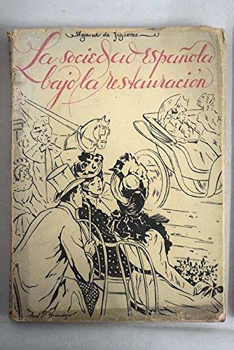 LA SOCIEDAD ESPAÑOLA BAJO LA RESTAURACIÓN: Amazon.es: Agustín de Figueroa: Libros