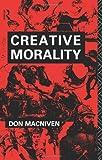 Creative Morality, Don MacNiven, 0415000300