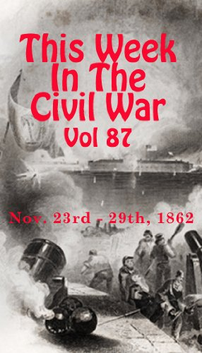 This Week in the Civil War - November 23rd - 29th, 1862