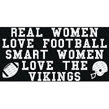 "Real Women Love Football, Smart Women Love The Vikings Vinyl Die Cut Decal Bumper Sticker (8"" Inch, White)"
