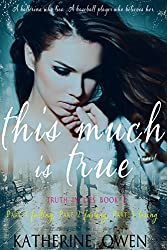 This Much Is True (Book 1 includes Part 1 Falling, Part 2 Failing, Part 3 Losing) (Truth In Lies) (English Edition)