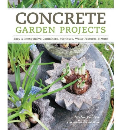 Concrete Garden Projects: Easy & Inexpensive Containers, Furniture, Water Features & More (Paperback) - Common