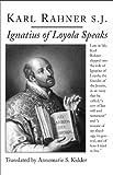 Ignatius of Loyola Speaks, Karl Rahner, 1587313863
