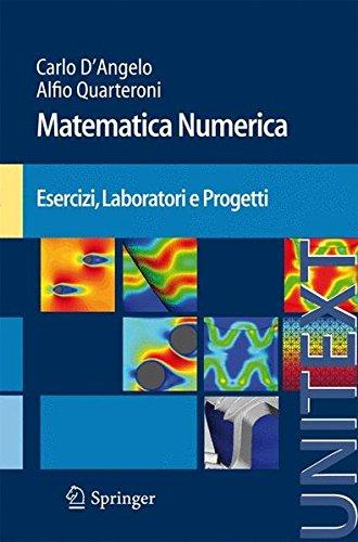 Matematica Numerica Esercizi, Laboratori e Progetti (UNITEXT / La Matematica per il 3+2) (Italian Edition)