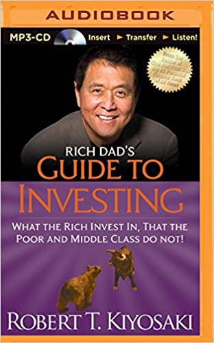 rich dad s guide to investing what the rich invest in that the  rich dad s guide to investing what the rich invest in that the poor and middle class do not rich dad s audio robert t kiyosaki tim wheeler
