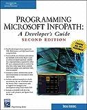 Programming Microsoft Infopath: A Developer's Guide