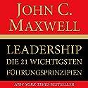 Leadership. Die 21 wichtigsten Führungsprinzipien[The 21 Irrefutable Laws of Leadership] Audiobook by John C. Maxwell Narrated by Markus Meuter