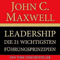 Leadership. Die 21 wichtigsten Führungsprinzipien