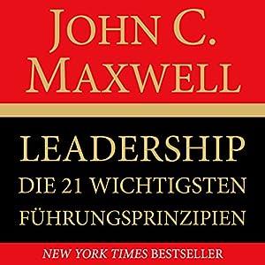 Leadership. Die 21 wichtigsten Führungsprinzipien Hörbuch