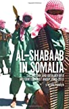Al-Shabaab in Somalia: The History and Ideology...