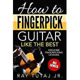 How to Fingerpick Guitar Like the Best: Awesome Fingerpicking Lessons