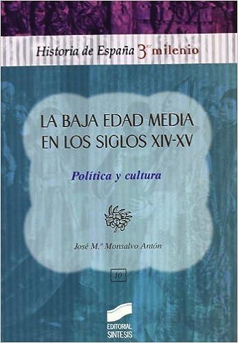 La baja edad media en los siglos XIV-XV: 10 Historia de España ...