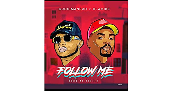 Follow Me [Explicit] by Guccimaneko & Olamide on Amazon Music