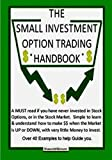 The Small Investment Option Trading Handbook, Shawn Wilkinson, 149221325X