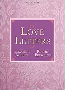 Amazon The Love Letters Of Elizabeth Barrett And