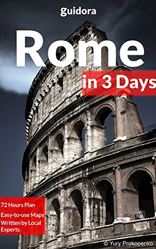 Rome in 3 Days (Travel Guide Book 2020 with itinerary,photos and maps): Best Things to Do in Rome, Italy: Where to Stay,Eat,Go out,Shop. What to See.How to Save Time and Money while in Rome,Italy.