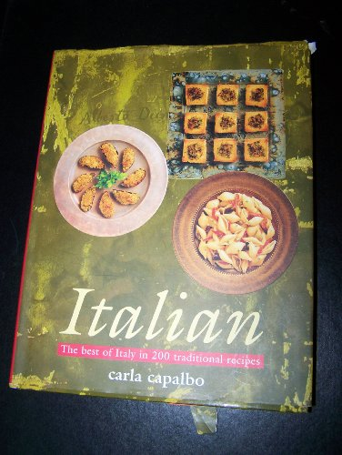 Italian:  The Best of Italy in 200 Traditional Recipes Cookbook