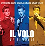 We Are Love (Live From The Fillmore Miami Beach At Jackie Gleason Theater) by Il Volo