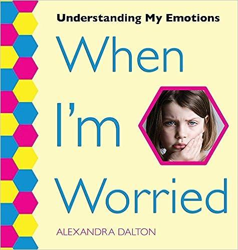 When I'm Worried (Understanding My Emotions)