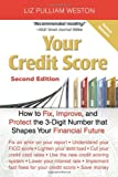Your Credit Score: How to Fix, Improve, and Protect the 3-Digit Number that Shapes Your Financial Future, 2nd Edition