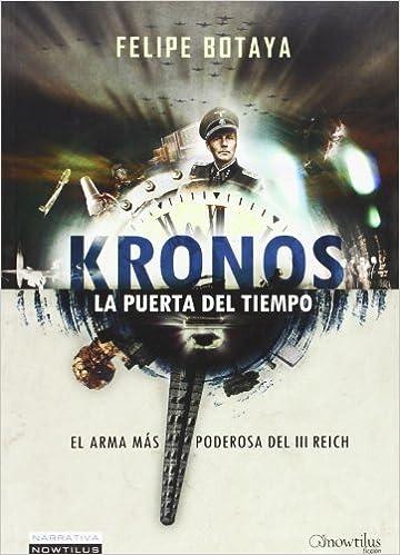 Kronos. La puerta del tiempo (Narrativa): Amazon.es: Felipe Botaya García: Libros