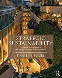 Strategic Sustainability: A Natural Environmental Lens on Organizations and Management