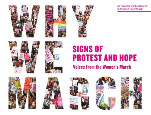 Why We March  Signs Of Protest And Hope  Voices From The Womens March