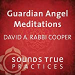 Guardian Angel Meditations | Rabbi David A. Cooper