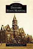 Danvers State Hospital (Images of America)