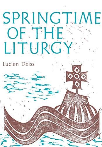 Springtime of the Liturgy (Classics in Liturgy)