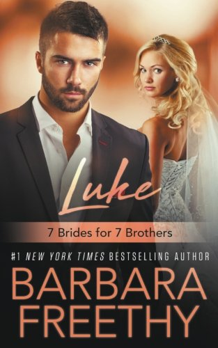 Luke (7 Brides for 7 Brothers Book 1) (Volume 1)