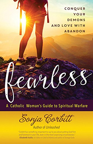 Fearless: Conquer Your Demons and Love with Abandon (Charismatic Gifts Of The Holy Spirit Catholic)
