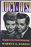 img - for Lucy and Desi: The Legendary Love Story of Television's Most Famous Couple book / textbook / text book