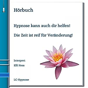 Hypnose kann auch dir helfen! Hörbuch
