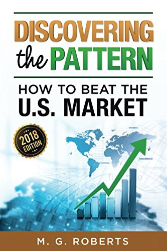 Discovering The Pattern: How To Beat the U.S. Market - 2018 Edition (Full Color Version) by Lulu