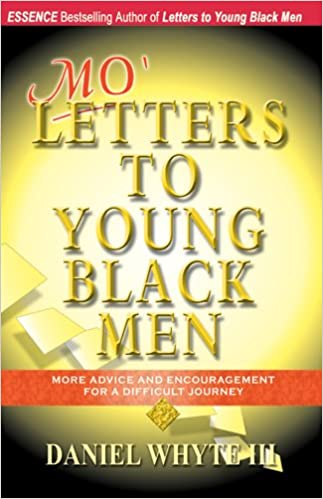 Mo' Letters to Young Black Men: More Advice & Encouragement