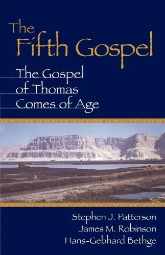 Fifth Gospel: The Gospel of Thomas Comes of Age annotated Edition by Patterson, Stephen J., Bethge, Hans-Gebhard, Robinson, James [1998]