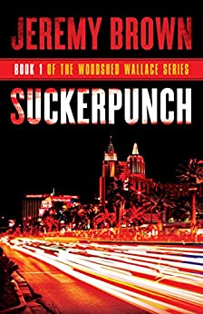 Suckerpunch: Round 1 in the Woodshed Wallace Series by [Brown, Jeremy]