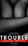 Trouble, Sasha White, 0425217000