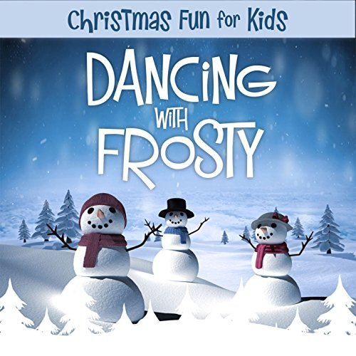 Silent Night (Christmas Fun For Kids: Dancing With Frosty Version)