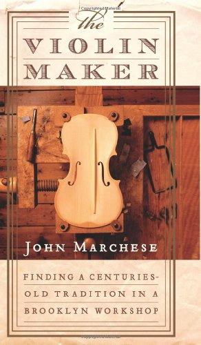 The Violin Maker: Finding a Centuries-Old Tradition in a Brooklyn Workshop (Best Violin Shop In New York)