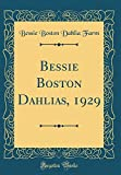 Amazon / Forgotten Books: Bessie Boston Dahlias, 1929 Classic Reprint (Bessie Boston Dahlia Farm)