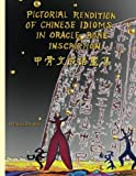 Pictorial Rendition of Chinese Idioms in Oracle Bone Inscription: Bilingual Edition of English and Chinese