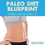 Paleo Diet Blueprint: Beginners Guide for Weight Loss   Bora Gyeong