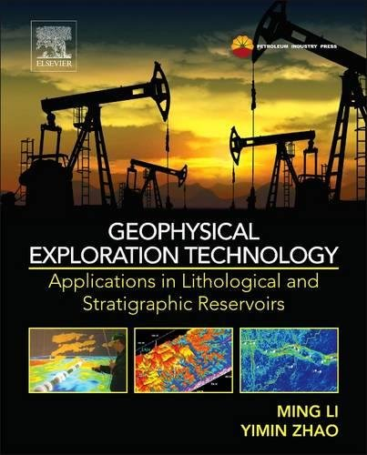 Geophysical Exploration Technology: Applications in Lithological and Stratigraphic Reservoirs