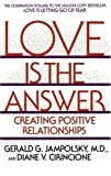 img - for Love Is the Answer: Creating Positive Relationships by Gerald Jampolsky (1991-03-01) book / textbook / text book