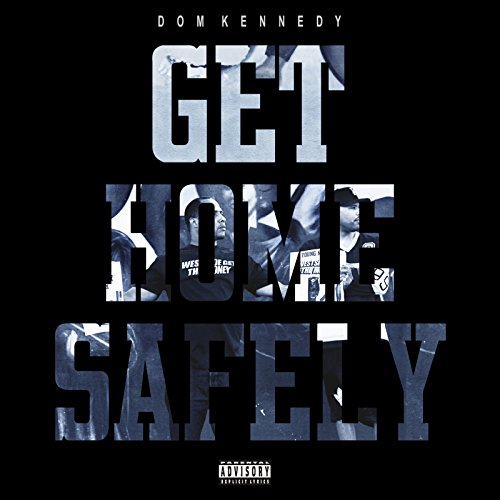 Get Home Safely [Explicit]