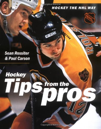 Hockey the NHL Way: Tips from the Pros - Hockey Tips