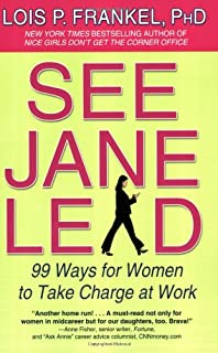 See Jane Lead: 99 Ways For Women To Take Charge At Work (A NICE